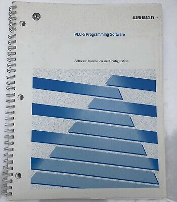 Software Installation & Configuration Manual Allen Bradley PLC-5 Controller Used