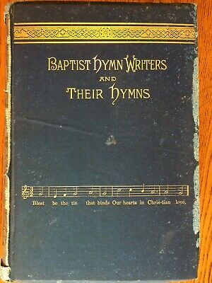 Antique 1888 Baptist Hymn Writers and Their Hymns Book Old 1800s Rare Edition