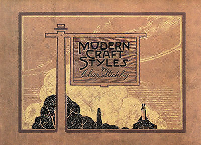 Modern Craft Styles by Charles Stickley Catalog Reprint - New Condition