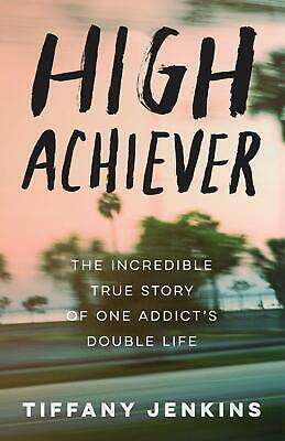 High Achiever by Tiffany Jenkins Paperback Drug Dependency Recovery Codependency