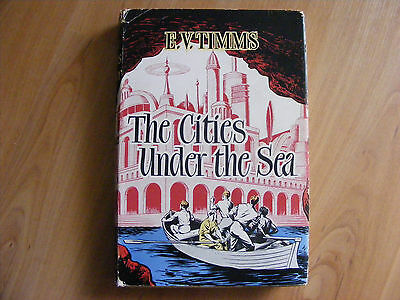 RARE - The Cities Under the Sea by E V Timms (hardcover 1948)