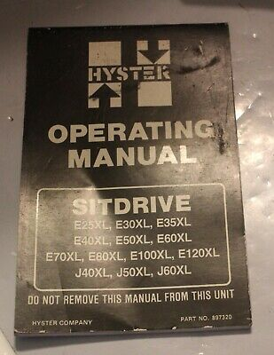 hyster forklift sitdrive e25xl, e30xl, e35xl, e40xl, e50xl, e60 operating  manual