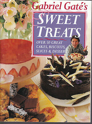 Gabriel Gate's Sweet Treats Cookbook over 50 great cakes, biscuits, slices &