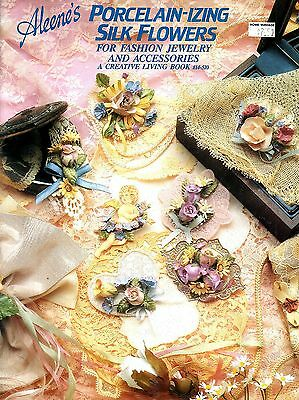Aleene's Porcelain-izing Silk Flowers - jewelry & accessories craft Book 14-510
