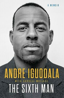 The Sixth Man A Memoir Andre Iguodala Hardcover Basketball Biographies 25JUNE19