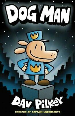 Dog Man 1 by Dav Pilkey the Creator of Captain Underpants NEW 9781407140391