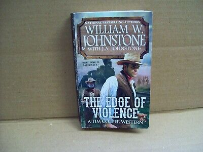 The Edge Of Violence by William W. Johnstone (2017 Paperback)