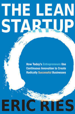 The Lean Startup How Today's Entrepreneurs Use Continuous (Ebooks, 2011)