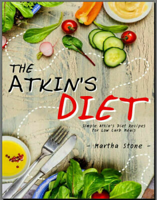 The Atkin's Diet – Simple Atkin's Diet Recipes for Low PDF EB00k Fast Delivery