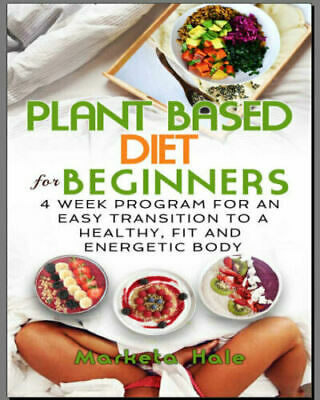 Plant Based Diet for Beginners – 4 week program for a PDF EB00k Fast Delivery