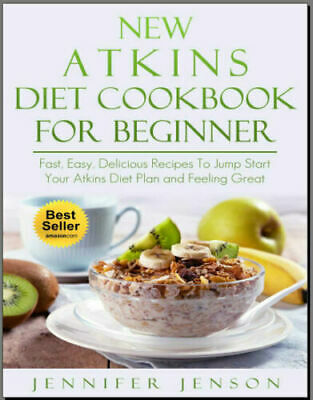 New Atkins Diet Cookbook for Beginners – Fast, Easy, PDF EB00k Fast Delivery