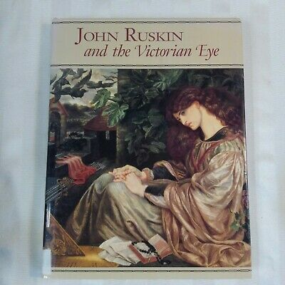 John Ruskin and the Victorian Eye 1800s Art Critic Reference Guide History Book