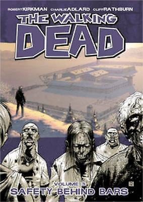 The Walking Dead Volume 3: Safety Behind Bars by Robert Kirkman (Paperback,...
