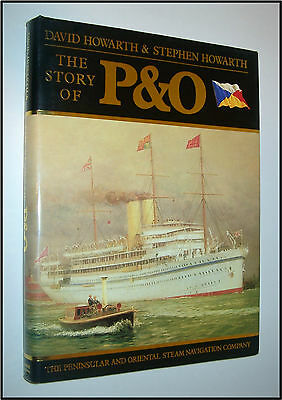 The Story Of P&O David Stephen Howarth Peninsular Oriental Steamship Navigation