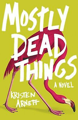 Mostly Dead Things by Kristen Arnett 2019 (EPUB&PDF&MOBI) Full version