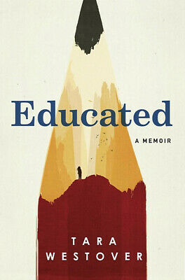 Educated  A Memoir by Tara Westover (2018, Hardcover)