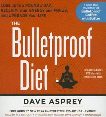 The Bulletproof Diet: Lose up to a Pound a Day, Reclaim Your Energy and Focus, a