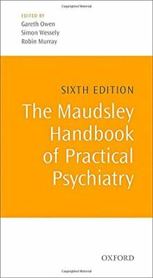 The Maudsley Handbook of Practical Psychiatry by Owen, Wessely, Murray New..