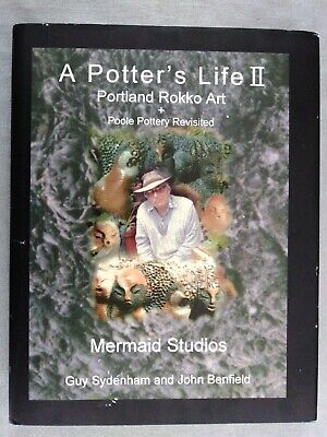 A Potter's Life II: Portland Rokko Art and Poole Pottery Re... by Benfield, John