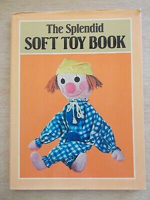 The Splendid Soft Toy Book~200 Projects~Sew~Knit~112pp HBWC~1983~Dolls~Animals
