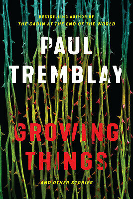 Growing Things and Other Stories by Paul Tremblay (EPUB&PDF&MOBI) Full version