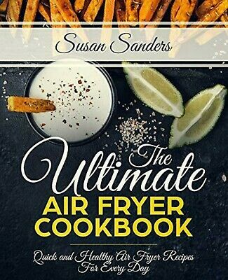 The Ultimate Air Fryer Cookbook: Quick and Healthy Air Fryer Recipes - PDF