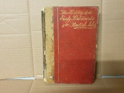 The History of the Early Postmarks of The British Isles John Hendy 1905