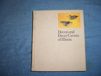 DECOYS AND DECOY CARVERS OF ILLINOIS by P. W. Parmalee/HC/Folk Arts/Illustrated