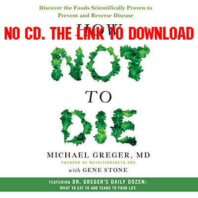 How Not to Die By: Dr Michael Greger, Gene Stone (Audiobook)