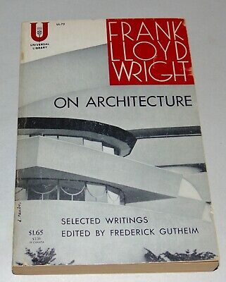 1941 Frank Lloyd Wright On Architecture