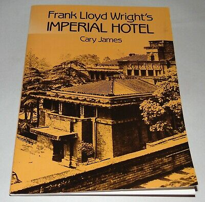 1988 FRANK LLOYD WRIGHT'S IMPERIAL HOTEL Cary James ILLUSTRATED