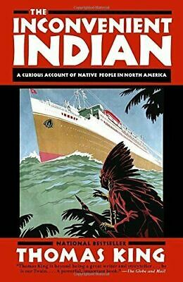 The Inconvenient Indian: A Curious Account of Native People in North #6357