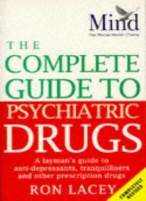 MIND Complete Guide to Psychiatric Drugs: A Layman's Guide to Anti-depressants,
