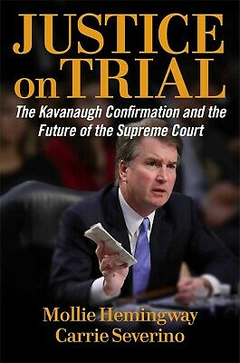 Justice on Trial: The Kavanaugh Confirm.. by Mollie Hemingwa⚡ P-D-F⚡ ✔️fast ship