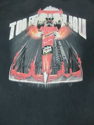 Cedar Point Theme Park Dragster Ride Too Fast For You -Black Xl T-Shirt-A1004