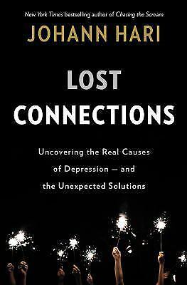 LOST CONNECTIONS by Johann Hari  (Hardcover)  ^ NEW ^