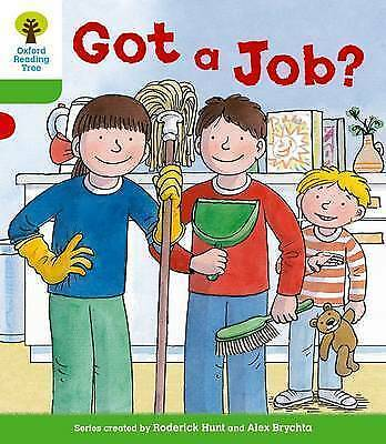 Oxford Reading Tree: Level 2 More a Decode and Develop Got a Job? by Roderick...
