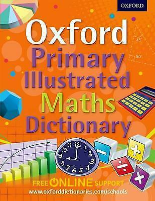 Oxford Primary Illustrated Maths Dictionary by Oxford Dictionaries (Mixed...