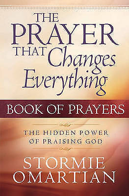 The Prayer That Changes Everything: The Hidden Power of Praising God by...