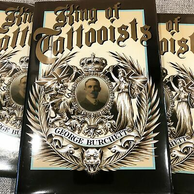 King of Tattooists: The Life and Work of George Burchett (DING & DENT)