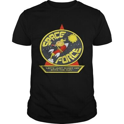 Space Force Trump Lets Just Shoot Him Into The Sun T-Shirts M-3XL US Men's Trend