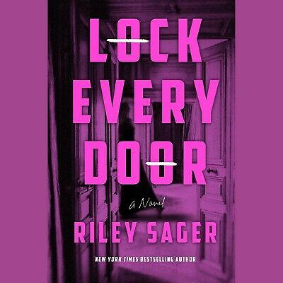 NEW amazing thriller! Lock Every Door by Riley Sager (Hardcover)