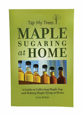 Tap My Trees  Maple Sugaring Home Book