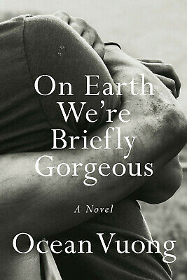 On Earth We're Briefly Gorgeous by Ocean Vuong 2019 (EPUB&PDF&MOBI) Full version