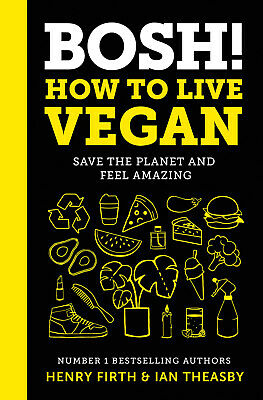 BOSH! How to Live Vegan: Simple tips and plant-based hacks 0008349967