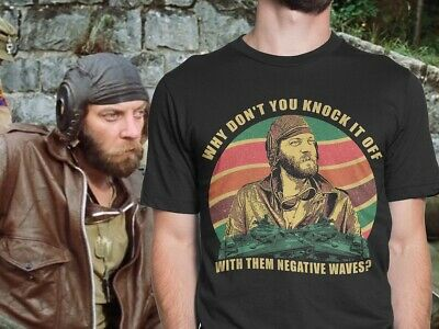 Why Don't You Knock It Off With Them Negative Waves Kelly's Heroes Tee Shirt