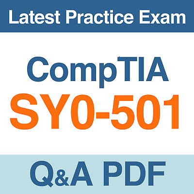CompTIA Security+ Certification Exam SY0-501 Practice Test Q&A