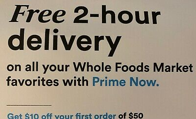 NOT MAILED! Whole Foods Prime Now Grocery Delivery $10 Off$50 Coupon Exp 9/10/19