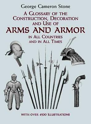 A Glossary of the Construction, Decoration and Use of Arms and Armor: in All Cou