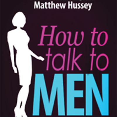 How to Talk to Men - Matthew Hussey є-вɵɵҡ